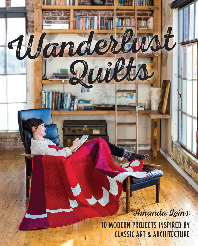 Wanderlust Quilts by Amanda Leins (Courtesy of Stash Books. Photo by Nissa Brehmer.)